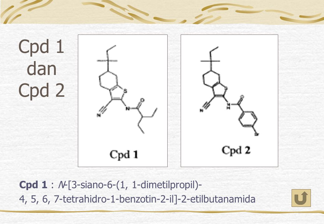 Cpd 1 dan Cpd 2 Cpd 1 : N-[3-siano-6-(1, 1-dimetilpropil)-